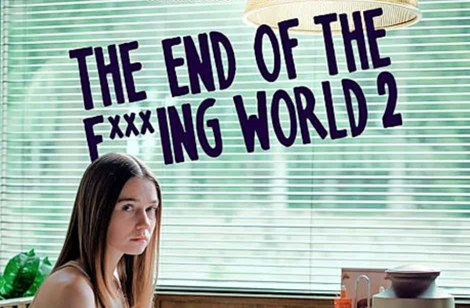 Netflix estrenará The end of the F**ing World 2